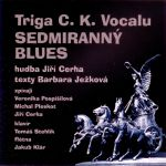 Triga C. K. Vocalu / Sedmiranný blues